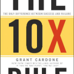 10x rule by grant cardone